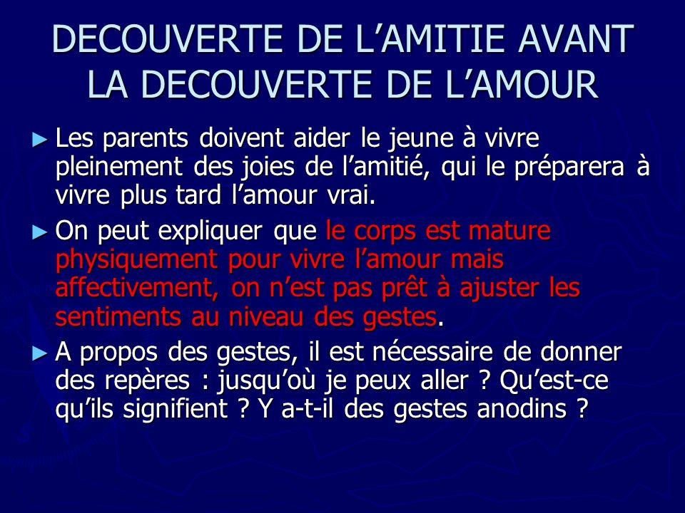 DECOUVERTE DE L'AMITIE AVANT LA DECOUVERTE DE L'AMOUR