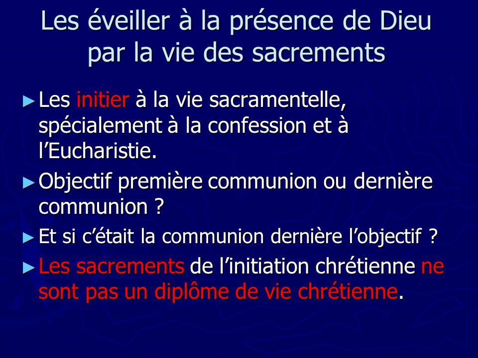 Les éveiller à la présence de Dieu par la vie des sacrements