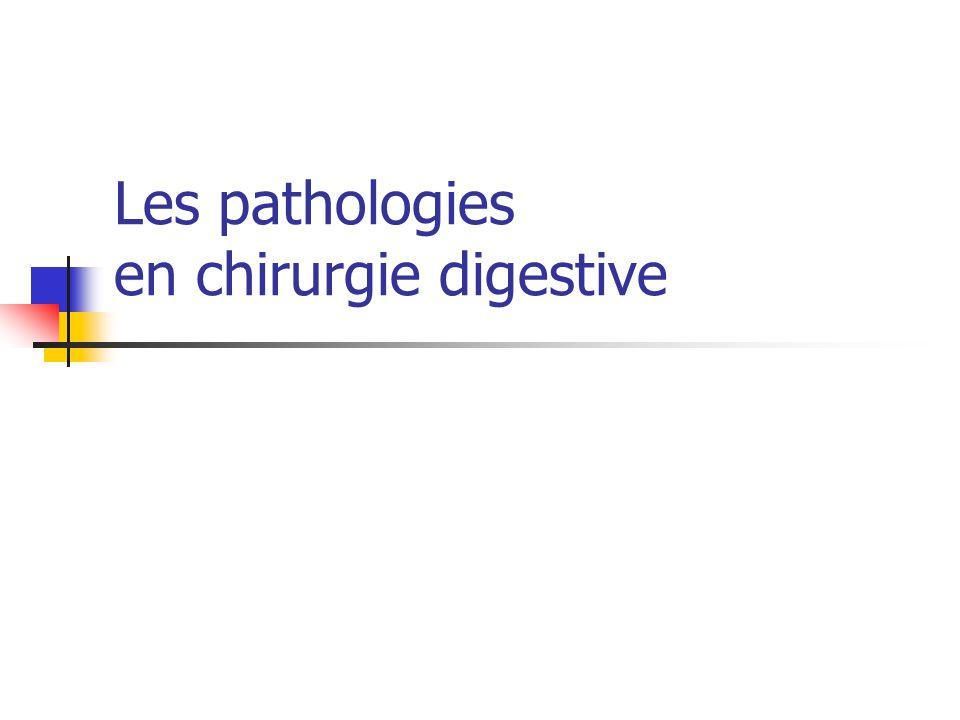 Les pathologies en chirurgie digestive