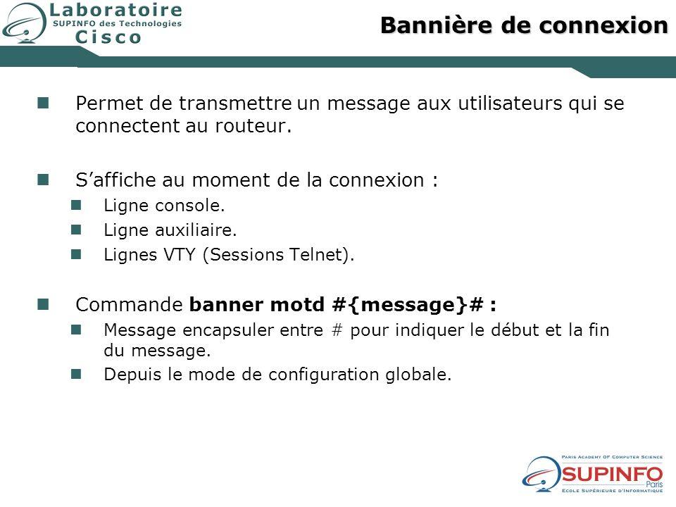 Bannière de connexion Permet de transmettre un message aux utilisateurs qui se connectent au routeur.