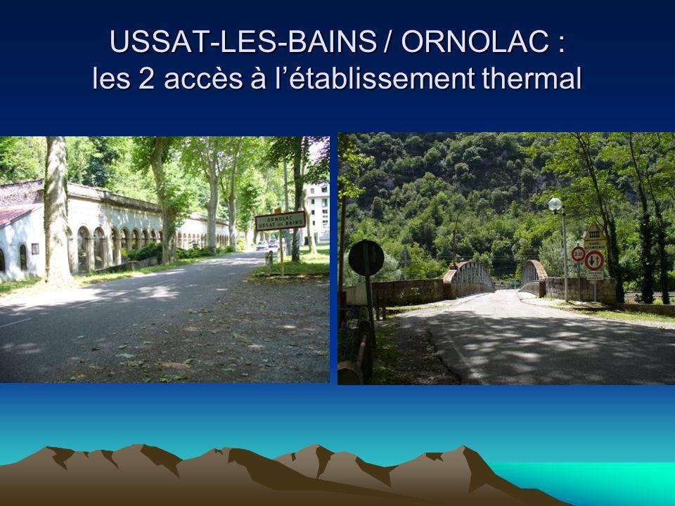 USSAT-LES-BAINS / ORNOLAC : les 2 accès à l'établissement thermal
