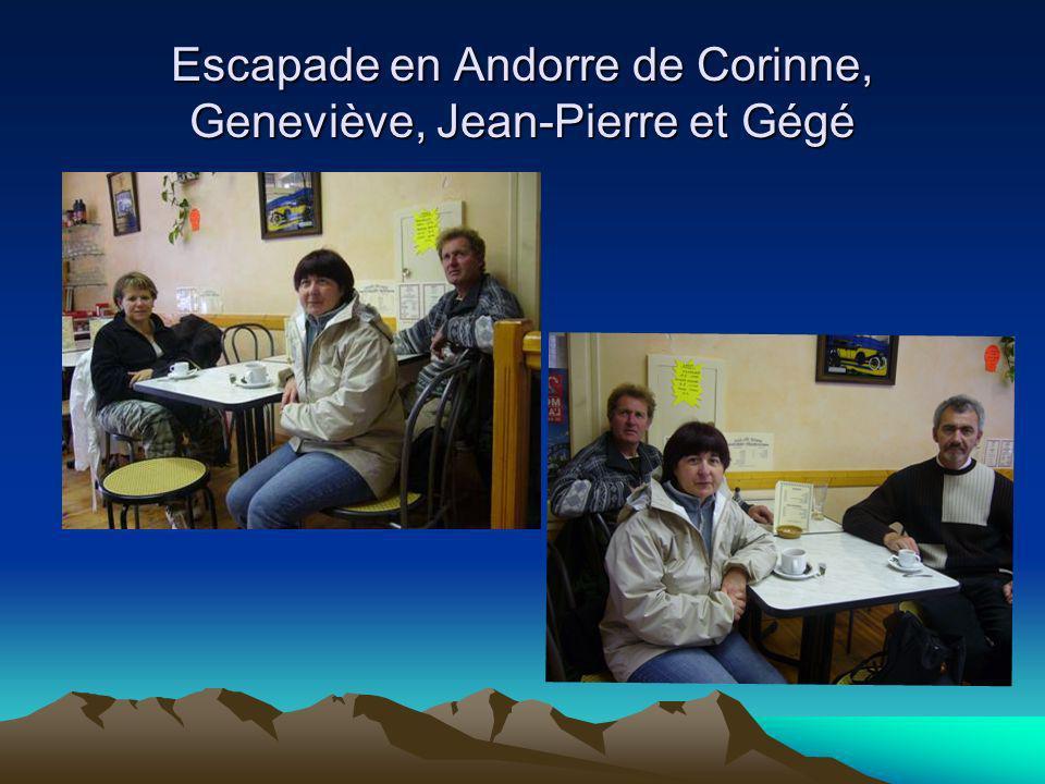 Escapade en Andorre de Corinne, Geneviève, Jean-Pierre et Gégé