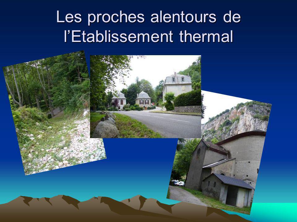 Les proches alentours de l'Etablissement thermal