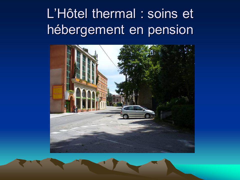 L'Hôtel thermal : soins et hébergement en pension