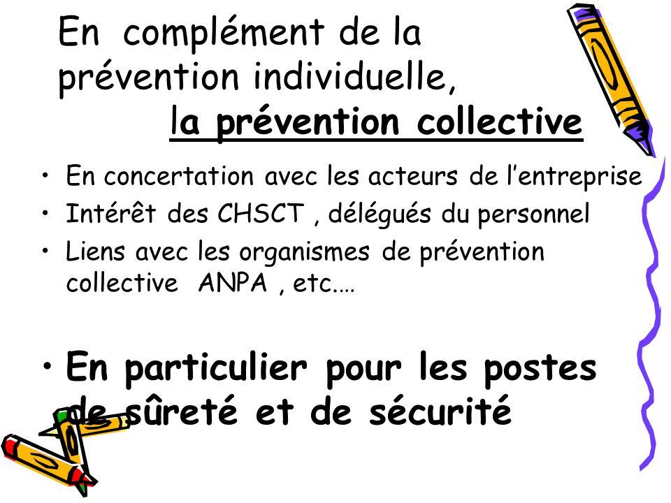 En complément de la prévention individuelle, la prévention collective