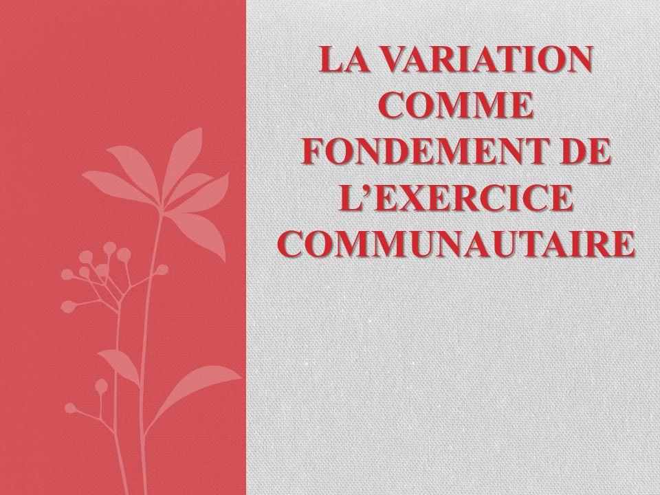 La variation comme fondement de l'exercice communautaire