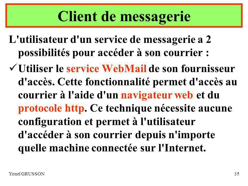 Client de messagerie L utilisateur d un service de messagerie a 2 possibilités pour accéder à son courrier :