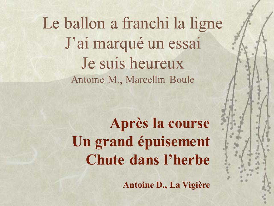 Le ballon a franchi la ligne J'ai marqué un essai Je suis heureux Antoine M., Marcellin Boule
