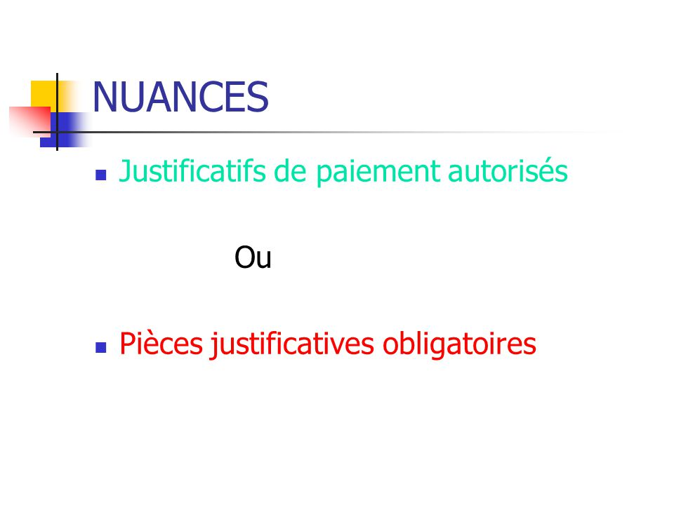 NUANCES Justificatifs de paiement autorisés Ou