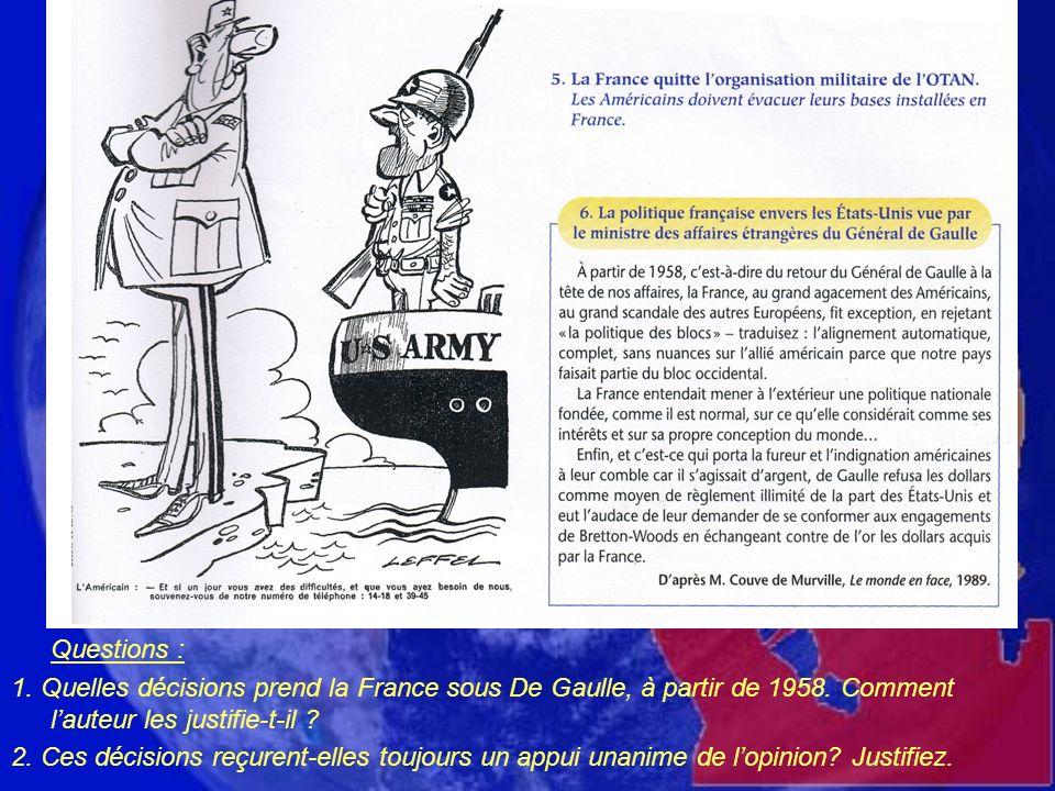 Questions : 1. Quelles décisions prend la France sous De Gaulle, à partir de 1958. Comment l'auteur les justifie-t-il