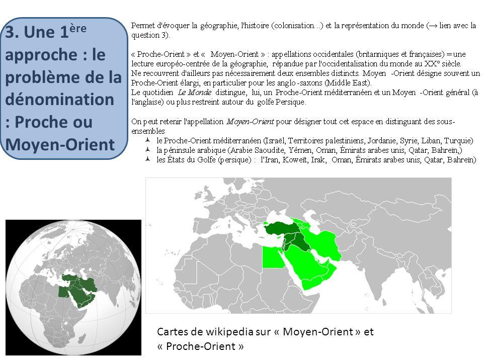 3. Une 1ère approche : le problème de la dénomination : Proche ou Moyen-Orient