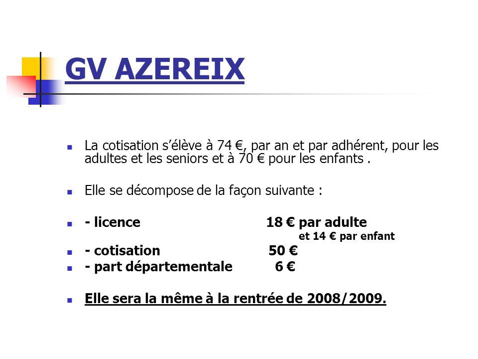 GV AZEREIX La cotisation s'élève à 74 €, par an et par adhérent, pour les adultes et les seniors et à 70 € pour les enfants .