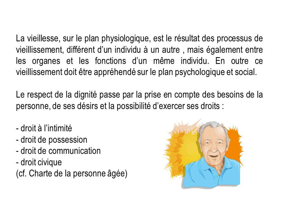 La vieillesse, sur le plan physiologique, est le résultat des processus de vieillissement, différent d'un individu à un autre , mais également entre les organes et les fonctions d'un même individu. En outre ce vieillissement doit être appréhendé sur le plan psychologique et social.