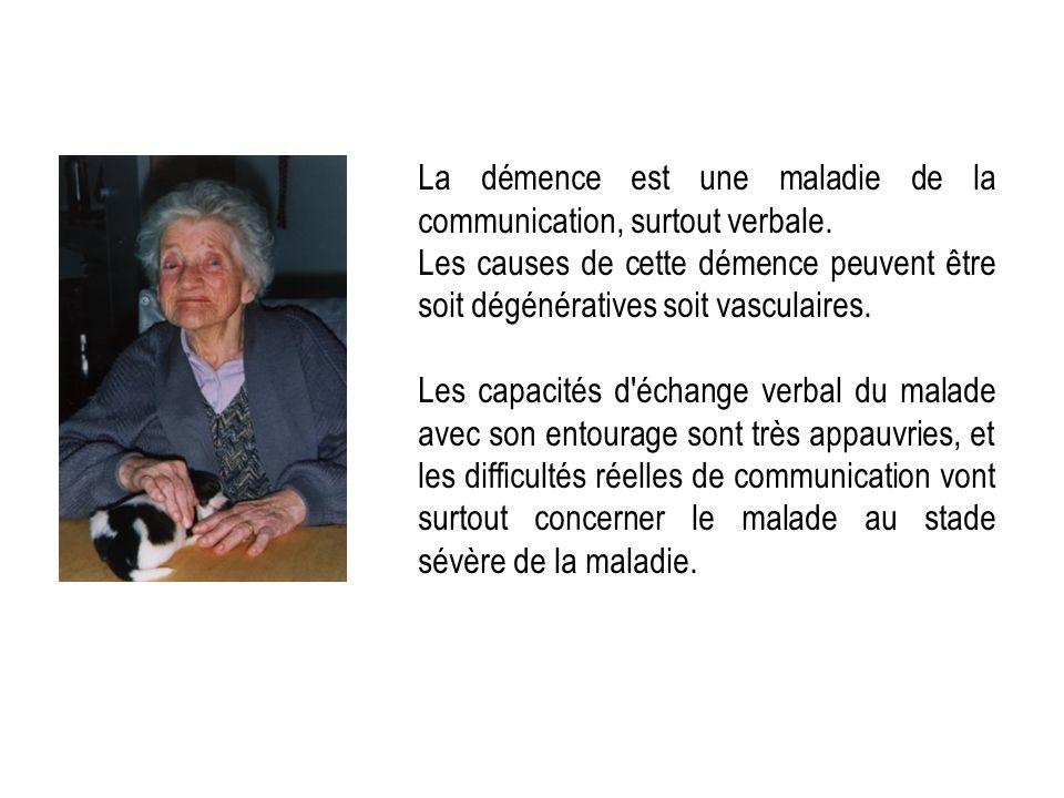 La démence est une maladie de la communication, surtout verbale.