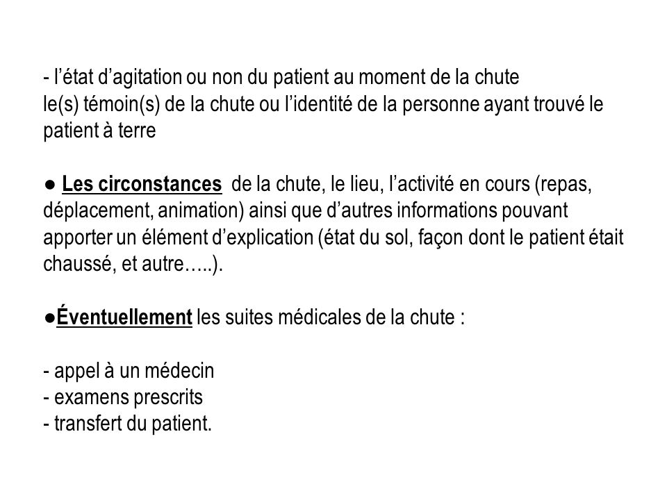 - l'état d'agitation ou non du patient au moment de la chute