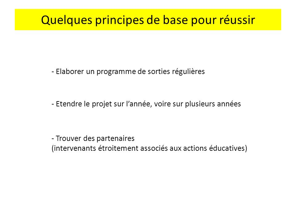 Quelques principes de base pour réussir