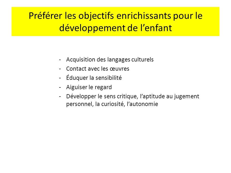 Préférer les objectifs enrichissants pour le développement de l'enfant