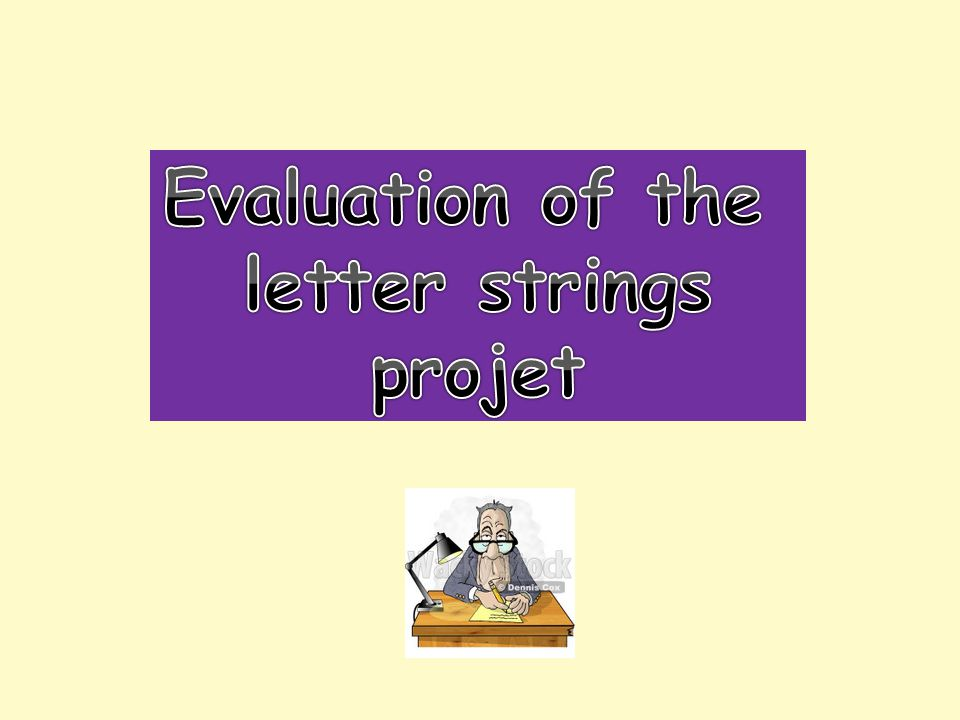 Evaluation of the letter strings projet
