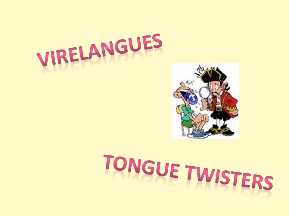 Virelangues Tongue twisters