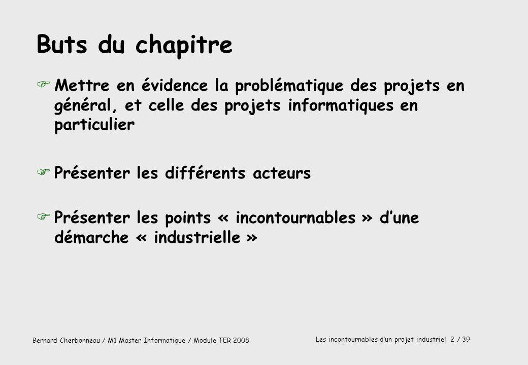 Buts du chapitre Mettre en évidence la problématique des projets en général, et celle des projets informatiques en particulier.