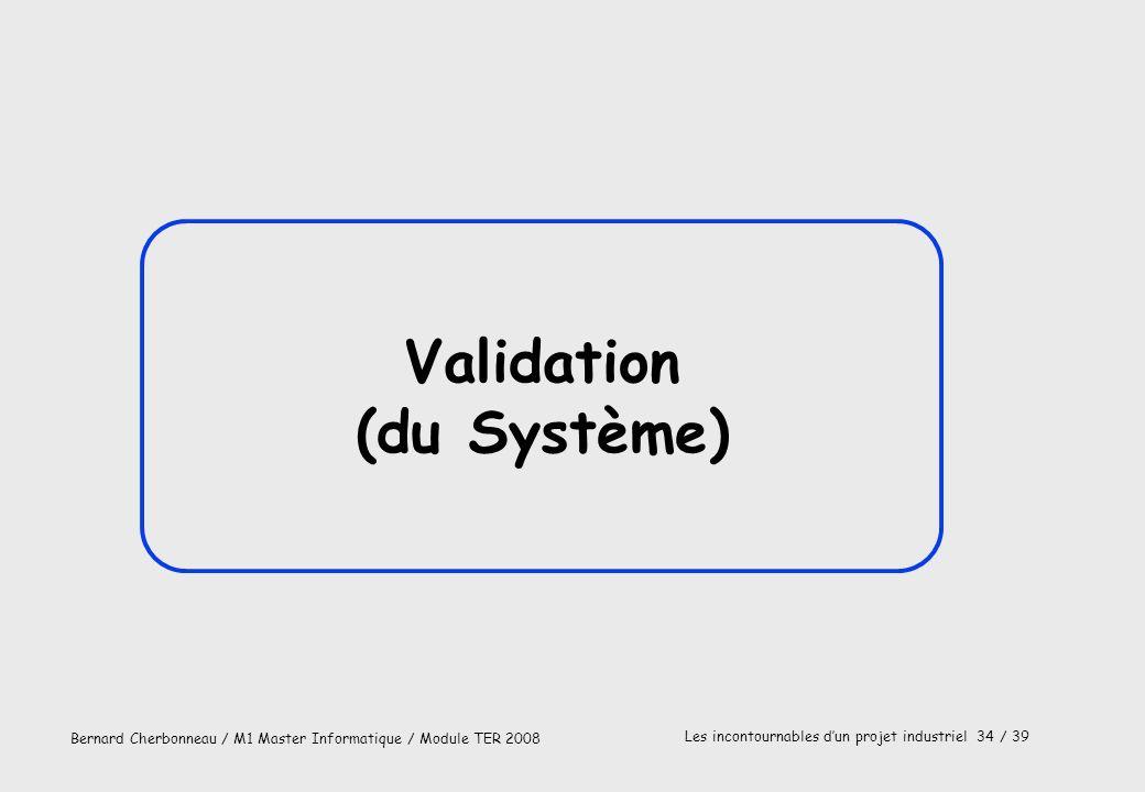 Validation (du Système)