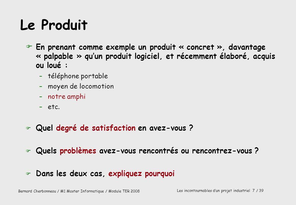 Le ProduitEn prenant comme exemple un produit « concret », davantage « palpable » qu'un produit logiciel, et récemment élaboré, acquis ou loué :