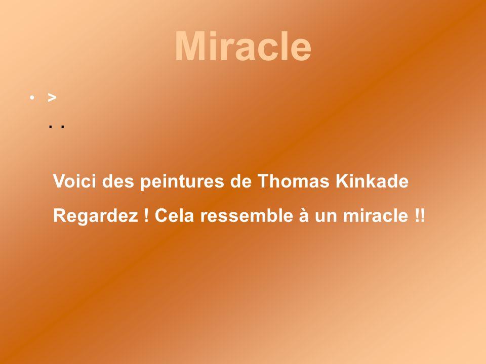 Miracle Voici des peintures de Thomas Kinkade