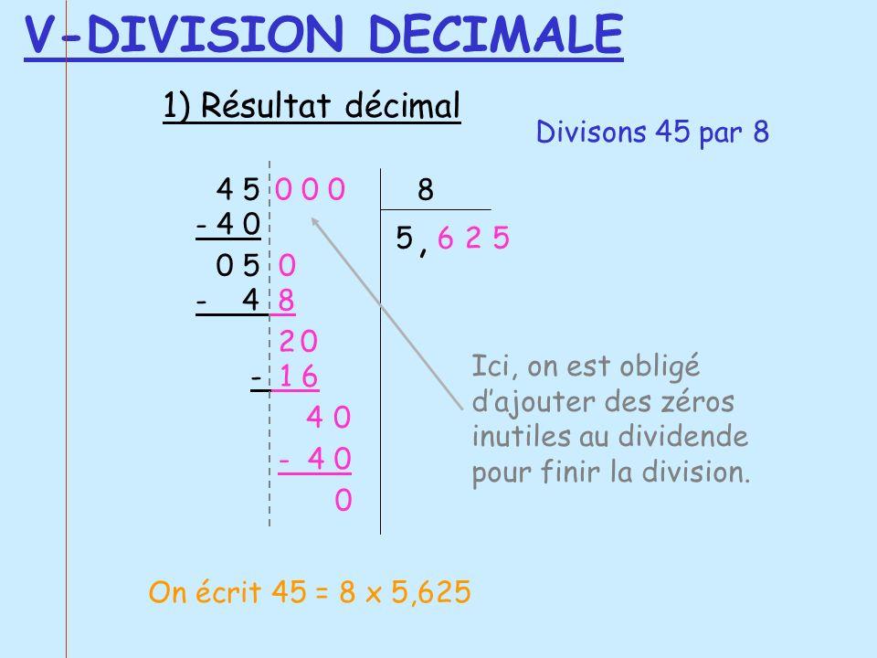 V-DIVISION DECIMALE , 1) Résultat décimal Divisons 45 par 8 4 5 8 5