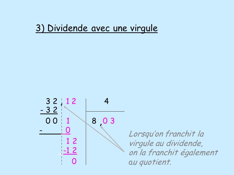 , 3) Dividende avec une virgule 3 2 , 1 2 4 - 3 2 0 0 1 8 3 - 0