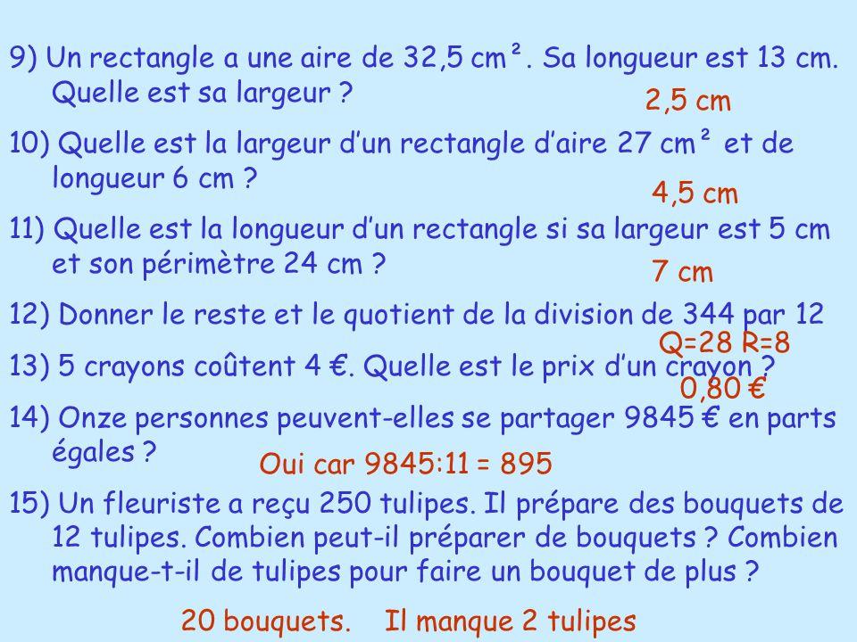 9) Un rectangle a une aire de 32,5 cm². Sa longueur est 13 cm
