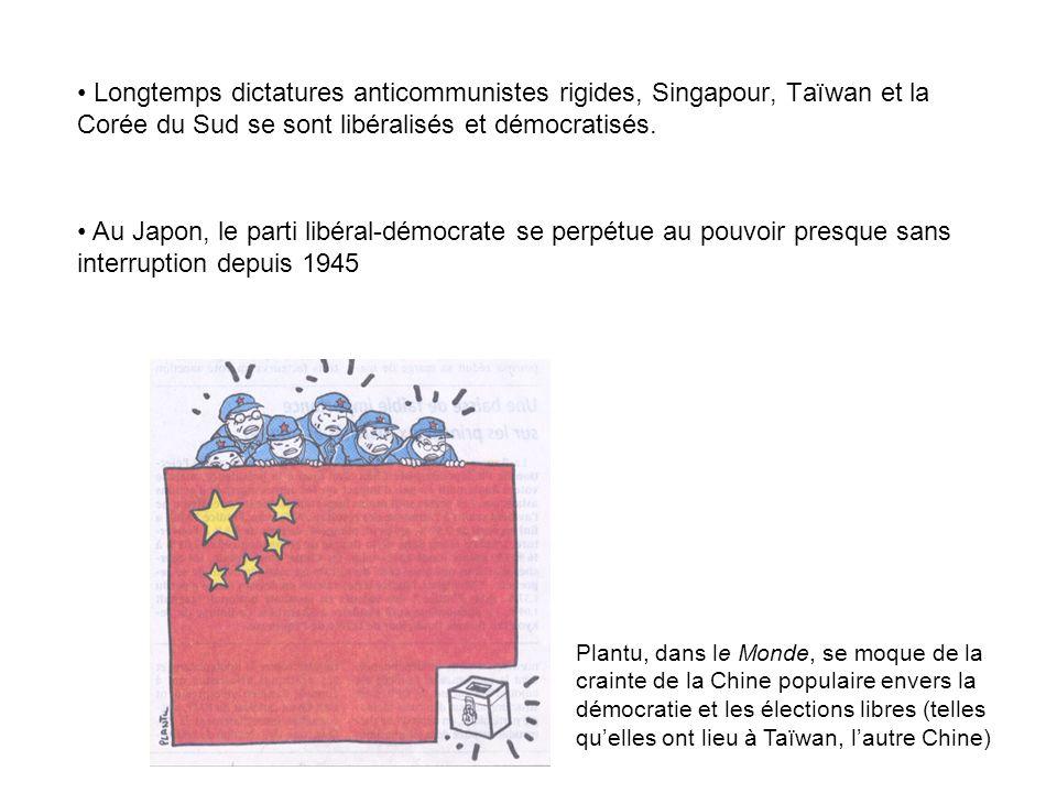 • Longtemps dictatures anticommunistes rigides, Singapour, Taïwan et la Corée du Sud se sont libéralisés et démocratisés.