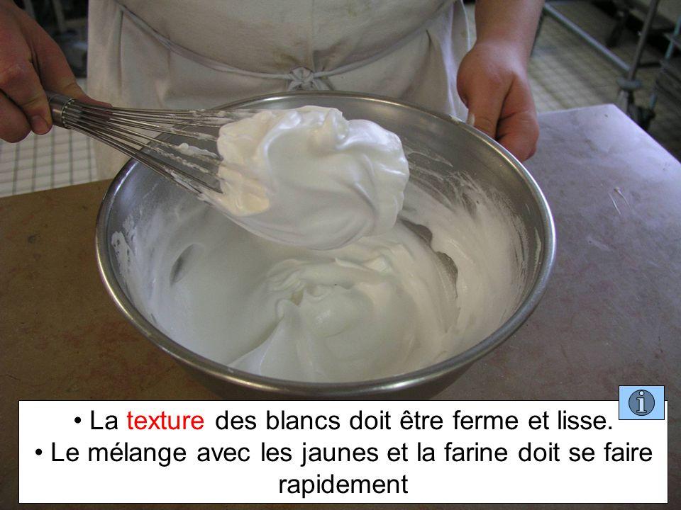 La texture des blancs doit être ferme et lisse.