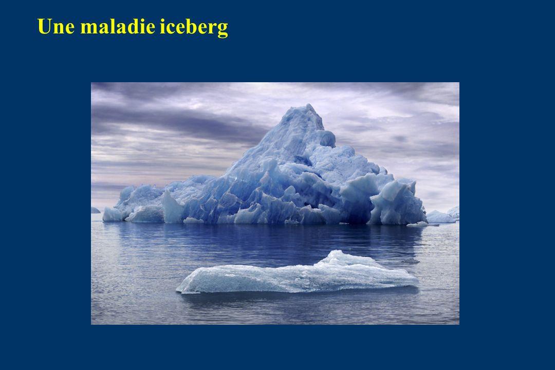 Une maladie iceberg
