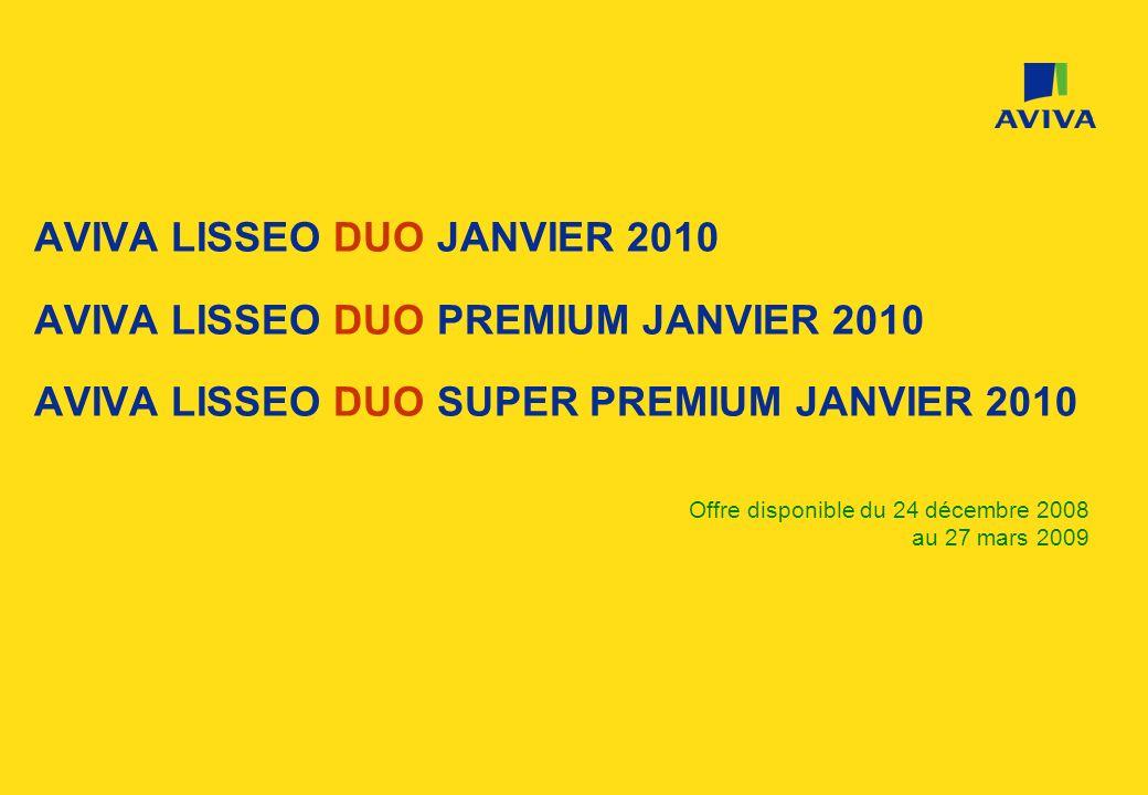 AVIVA LISSEO DUO JANVIER 2010 AVIVA LISSEO DUO PREMIUM JANVIER 2010 AVIVA LISSEO DUO SUPER PREMIUM JANVIER 2010