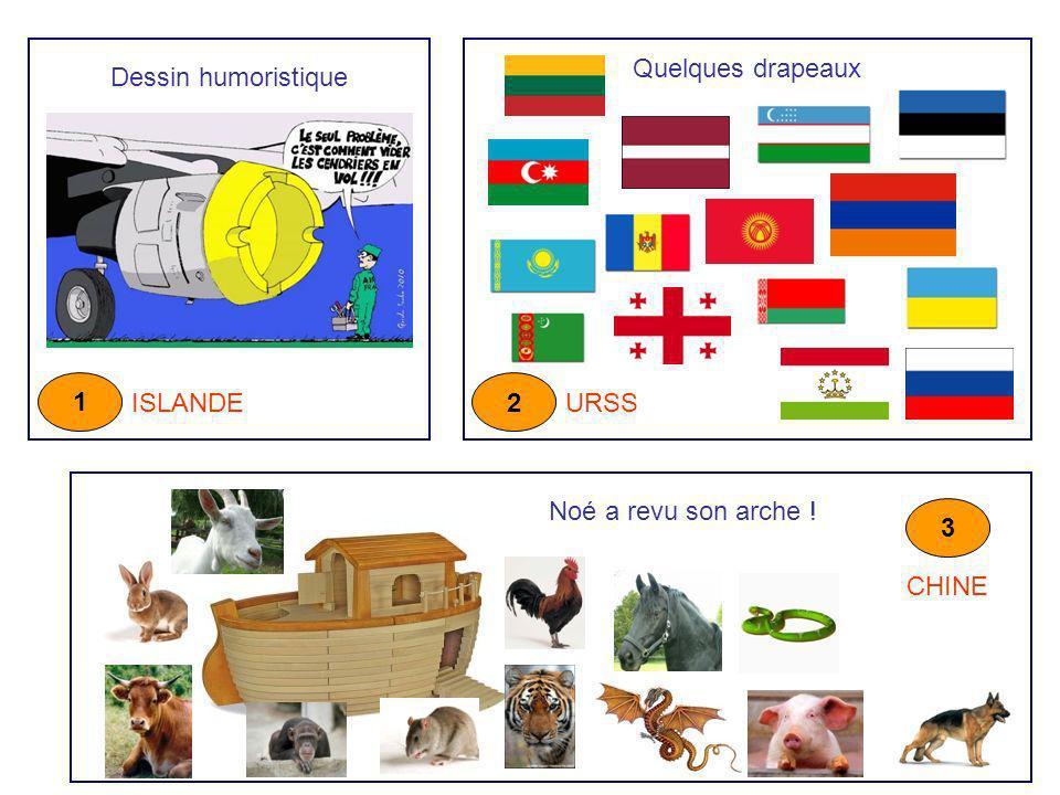 Quelques drapeaux Dessin humoristique 1 ISLANDE 2 URSS Noé a revu son arche ! 3 CHINE