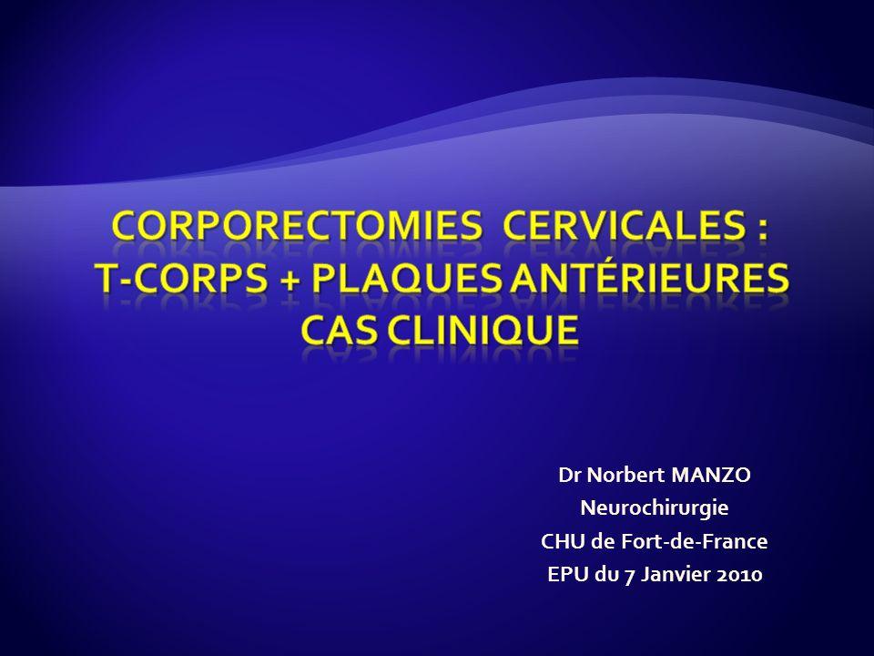 Corporectomies cervicales : T-corps + plaques antérieures CAS CLINIQUE