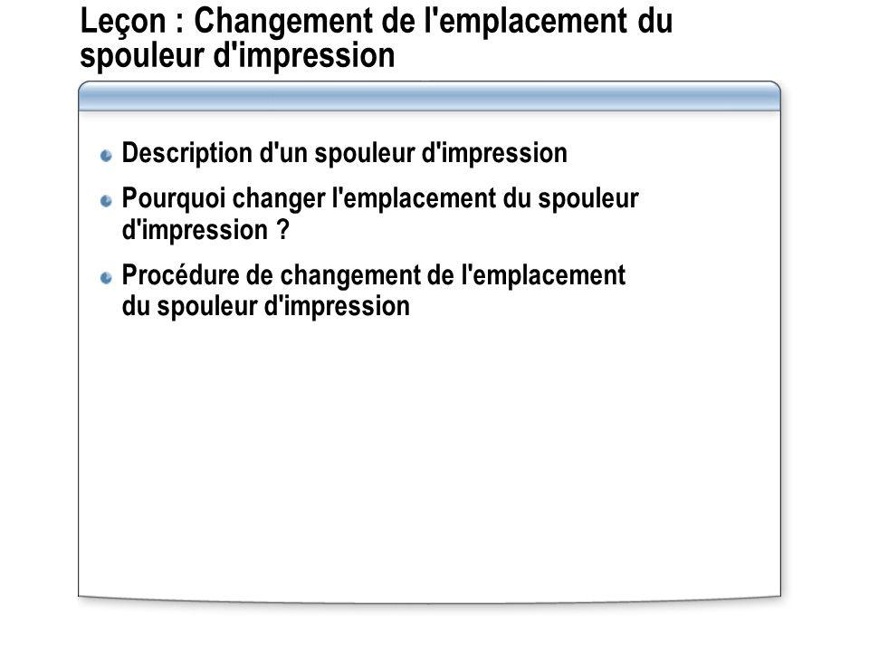 Leçon : Changement de l emplacement du spouleur d impression
