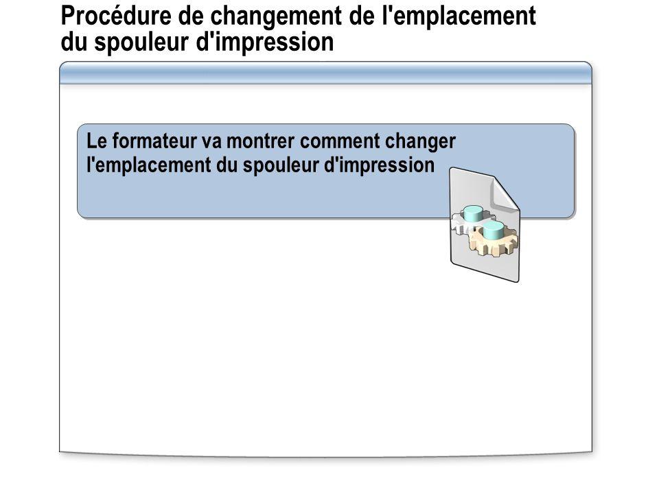 Procédure de changement de l emplacement du spouleur d impression