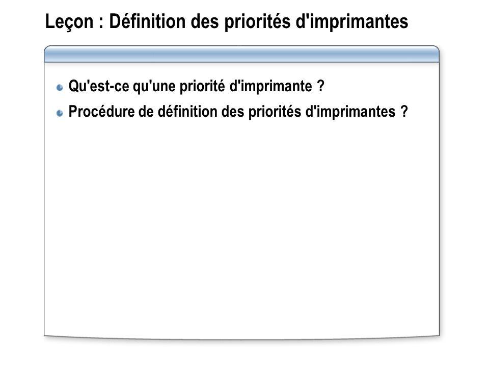 Leçon : Définition des priorités d imprimantes
