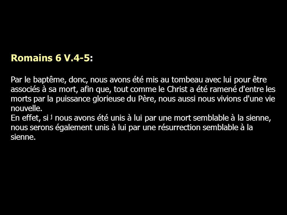 Romains 6 V.4-5: