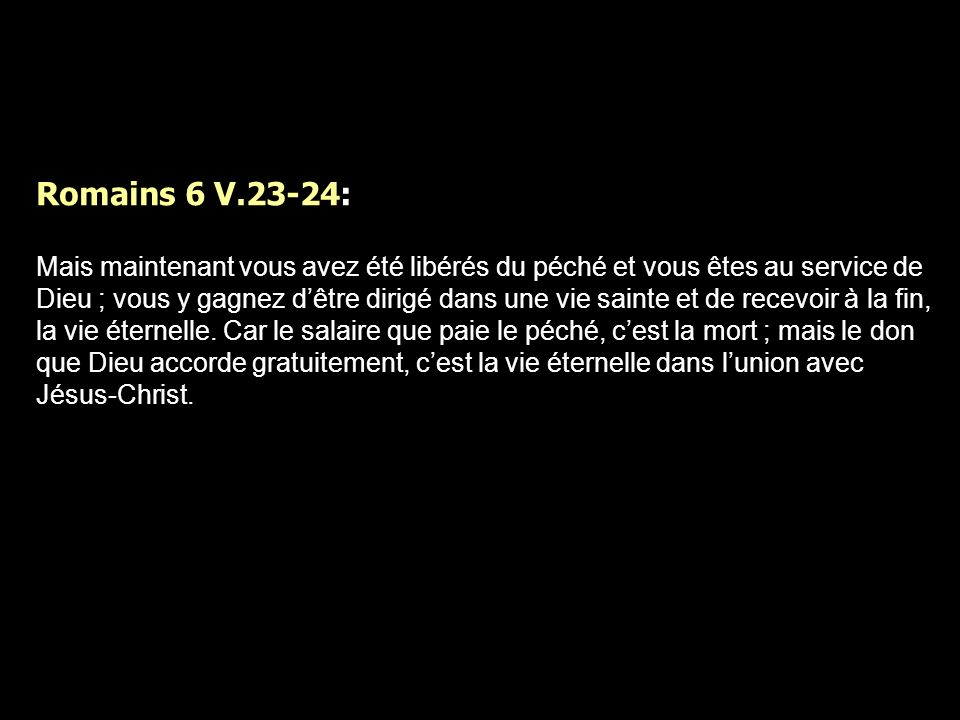 Romains 6 V.23-24:
