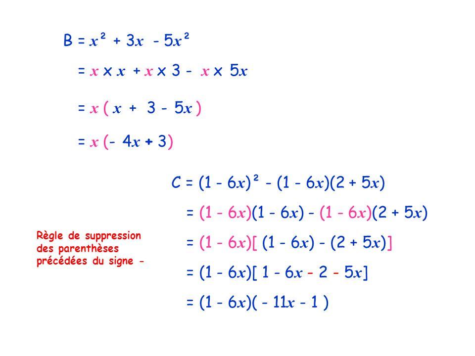 B = x² + 3x - 5x² = x x x + x x 3 - x x 5x = x ( x + 3 - 5x )