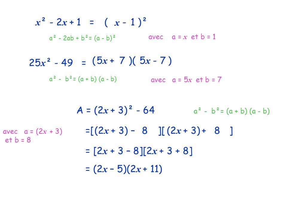 x² - 2x + 1 = (2x - 3 )² x 1 ( + )( - ) 5x 7 5x 7 25x² - 49 =