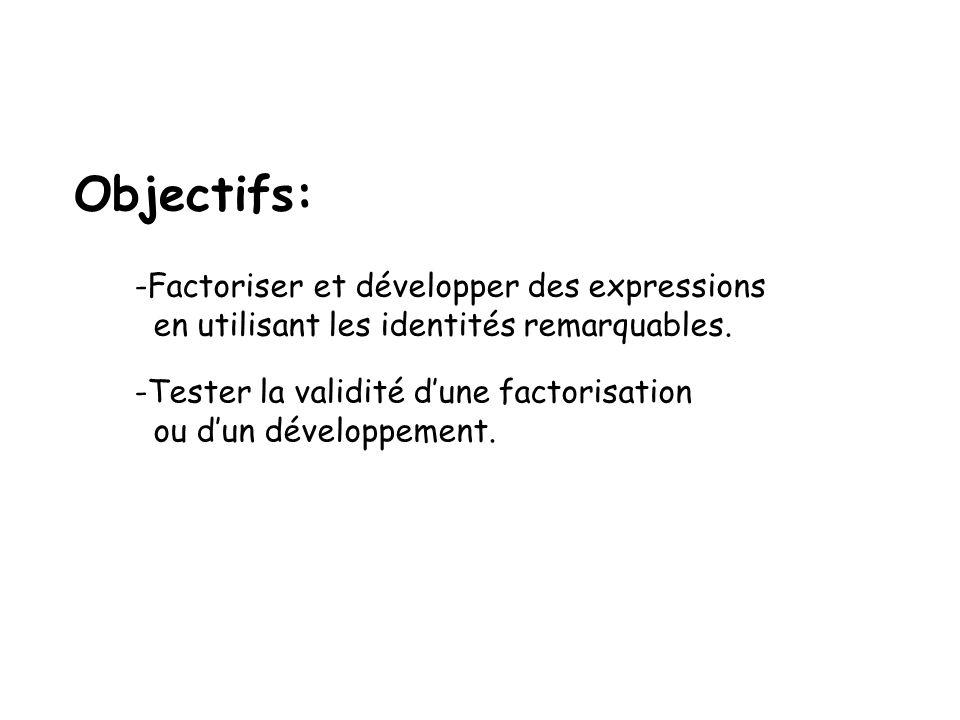 Objectifs: Factoriser et développer des expressions