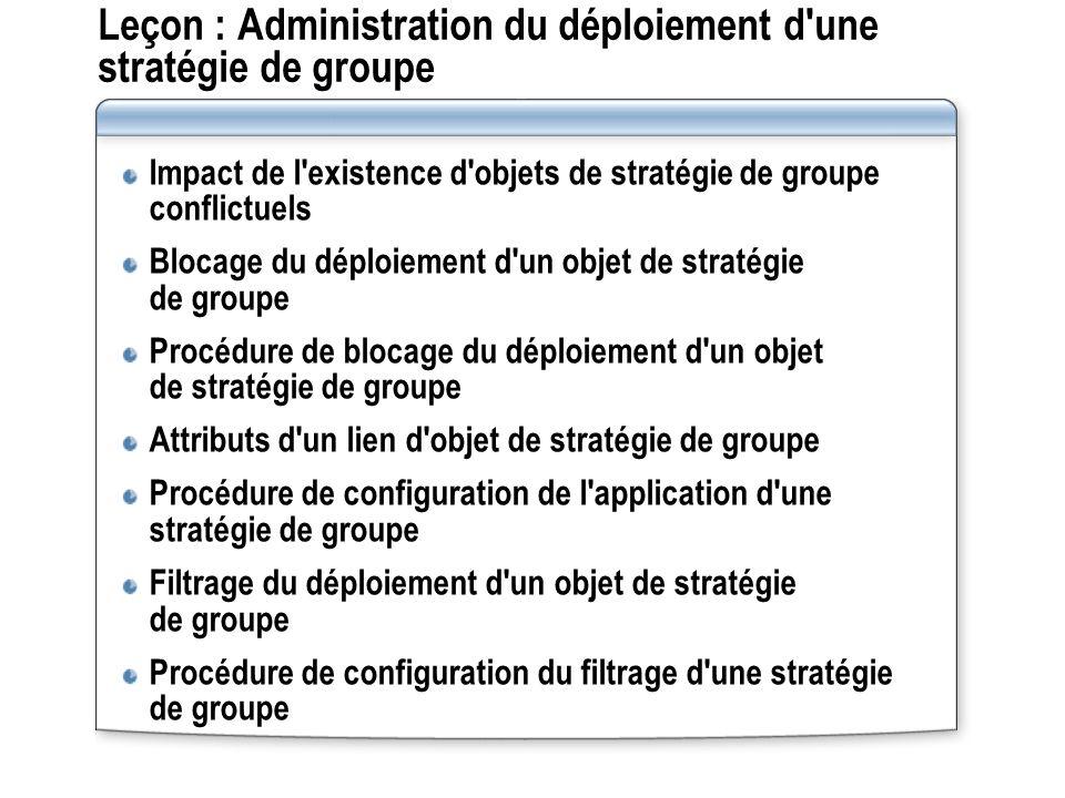 Leçon : Administration du déploiement d une stratégie de groupe