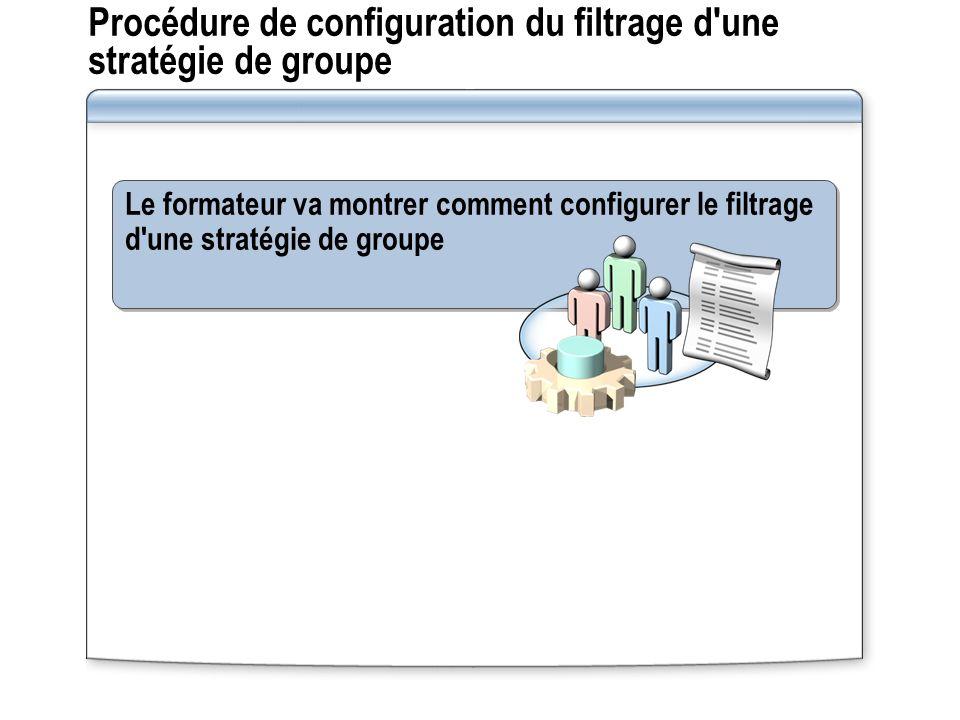 Procédure de configuration du filtrage d une stratégie de groupe