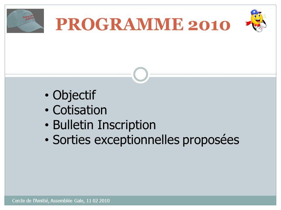 PROGRAMME 2010 Objectif Cotisation Bulletin Inscription