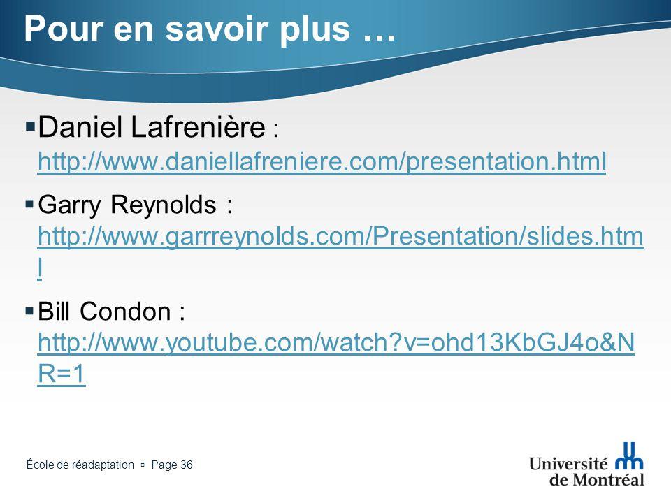 Pour en savoir plus … Daniel Lafrenière : http://www.daniellafreniere.com/presentation.html.