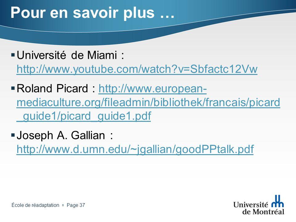 Pour en savoir plus … Université de Miami : http://www.youtube.com/watch v=Sbfactc12Vw.