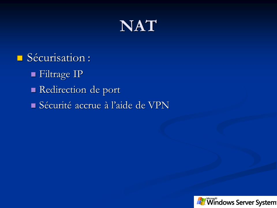 NAT Sécurisation : Filtrage IP Redirection de port
